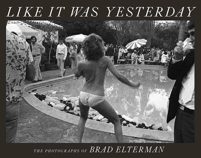 Brad Elterman Like it Was Yesterday